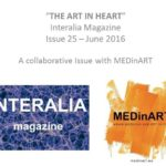 """""""The Art in HeArt"""": The new collaboration of MEDinART with Interalia Magazine is now live online! (Issue 25_June 2016)"""