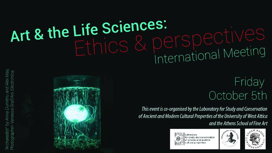 International Meeting // Art & the Life Sciences: Ethics & Perspectives, Athens
